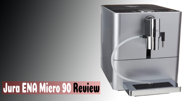 Jura Ena Micro 90 Review- Best Jura Coffee Machine